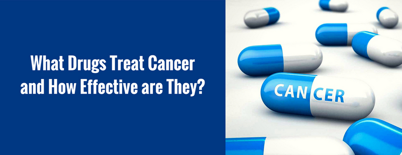 What Drugs Treat Cancer and How Effective are They_